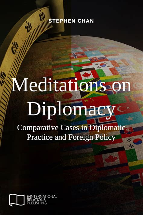 Meditations on Diplomacy: Comparative Cases in Diplomatic